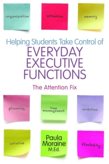 Helping Students Take Control of Everyday Executive Functions : The Attention Fix, Paperback Book