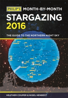 Philip's Month-by-Month Stargazing : The Guide to the Northern Night Sky, Paperback Book