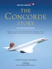 The Concorde Story : Seventh Edition, Hardback Book