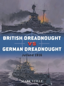 British Dreadnought Vs. German Dreadnought : Jutland 1916, Paperback Book
