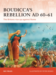 Boudicca's Rebellion AD 60-61 : The Britons Rise Up Against Rome, Paperback Book
