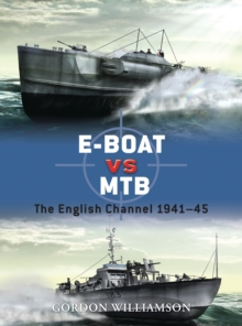 E-Boat vs MTB : The English Channel 1941-45, Paperback / softback Book