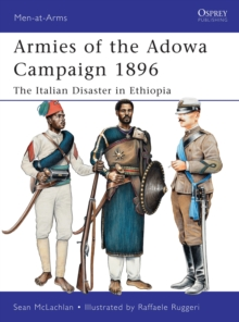 Armies of the Adowa Campaign 1896 : The Italian Disaster in Ethiopia, Paperback / softback Book