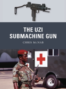 The Uzi Submachine Gun, Paperback / softback Book