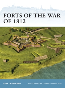 Forts of the War of 1812, Paperback / softback Book