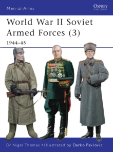 World War II Soviet Armed Forces : 1944-45 Volume 3, Paperback Book
