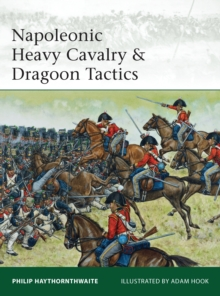 Napoleonic Heavy Cavalry & Dragoon Tactics, Paperback / softback Book