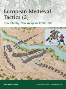 European Medieval Tactics 2 : New Infantry, New Weapons 1260-1500, Paperback Book