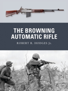 The Browning Automatic Rifle, Paperback / softback Book