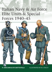 Italian Navy & Air Force Elite Units & Special Forces 1940-45, Paperback Book