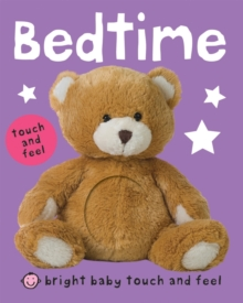 Bright Baby Touch and Feel Bedtime, Board book Book