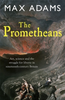 The Prometheans : John Martin and the Generation That Stole the Future, Paperback Book