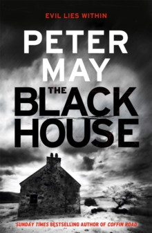 The Blackhouse : Murder comes to the Outer Hebrides (Lewis Trilogy 1), Paperback / softback Book
