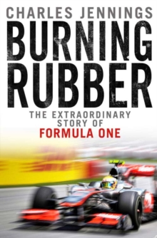 Burning Rubber : A chequered history of Formula 1, EPUB eBook