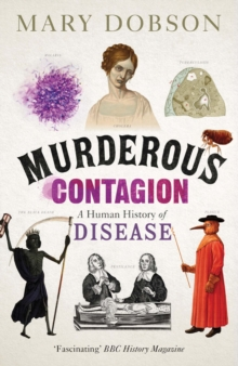 Murderous Contagion : A Human History of Disease, EPUB eBook