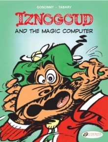 Iznogoud : Iznogoud and the Magic Computer Iznogoud and the Magic Computer v. 4, Paperback Book