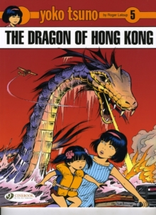Yoko Tsuno : Dragon of Hong Kong v. 5, Paperback Book