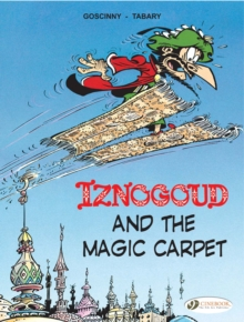 Iznogoud : Iznogoud and the Magic Carpet v. 6, Paperback Book