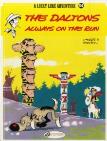 Lucky Luke : Daltons Always on the Run v. 34, Paperback Book