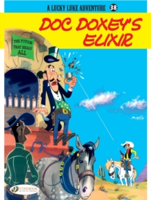 A Lucky Luke Adventure : Doc Doxey's Elixir Vol. 38, Paperback Book