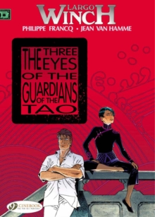 Largo Winch : The Three Eyes of the Guardians of the Tao Three Eyes of the Guardians of the Tao Vol. 11, Paperback Book