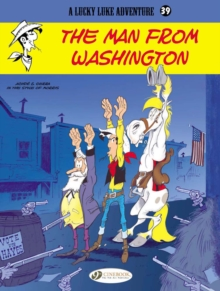 Lucky Luke Vol.39: the Man from Washington, Paperback / softback Book