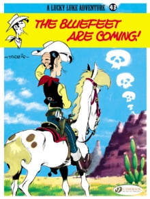 Lucky Luke : Bluefeet are Coming! v. 43, Paperback / softback Book
