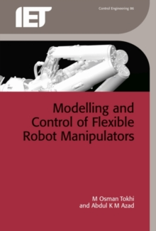 Flexible Robot Manipulators : Modelling, simulation and control, Hardback Book