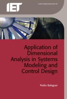Application of Dimensional Analysis in Systems Modeling and Control Design, Hardback Book