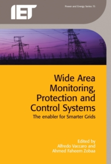 Wide Area Monitoring, Protection and Control Systems : The enabler for smarter grids, Hardback Book