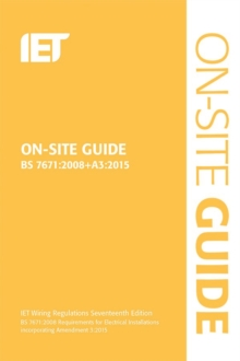 On-Site Guide (BS 7671:2008+A3:2015) : Incorporating Amendment No. 3, Spiral bound Book