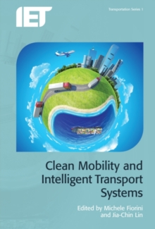 Clean Mobility and Intelligent Transport Systems, Hardback Book