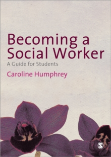 Becoming a Social Worker : A Guide for Students, Paperback / softback Book