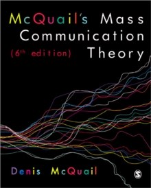 McQuail's Mass Communication Theory, Paperback Book