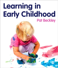 Learning in Early Childhood : A Whole Child Approach from Birth to 8, Paperback Book
