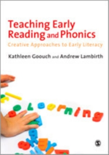 Teaching Early Reading and Phonics : Creative Approaches to Early Literacy, Hardback Book