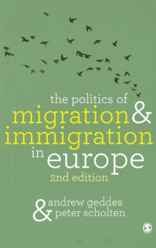 The Politics of Migration and Immigration in Europe, Hardback Book