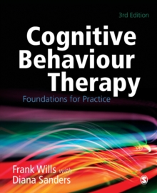 Cognitive Behaviour Therapy : Foundations for Practice, Paperback / softback Book