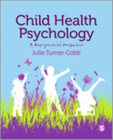 Child Health Psychology : A Biopsychosocial Perspective, Hardback Book