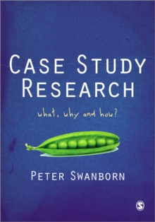 Case Study Research : What, Why and How?, Paperback Book