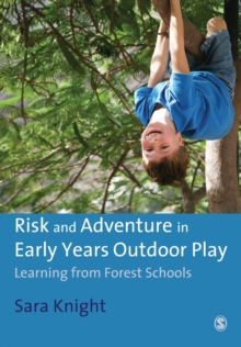 Risk & Adventure in Early Years Outdoor Play : Learning from Forest Schools, Paperback Book