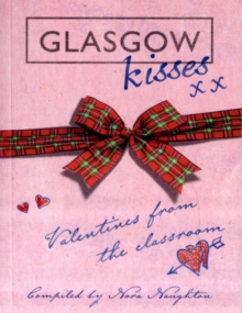 Glasgow Kisses : Valentines from the Classroom, Paperback Book