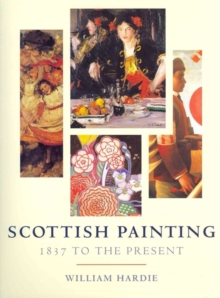 Scottish Painting : 1837 to the Present, Hardback Book