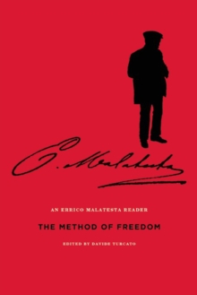 The Method Of Freedom : An Errico Malatesta Reader, Paperback / softback Book