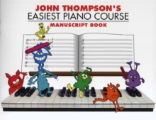 John Thompson's Easiest Piano Course : Manuscript Book, Paperback Book