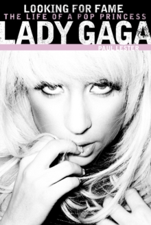 Lady GaGa: Looking for Fame, Paperback / softback Book