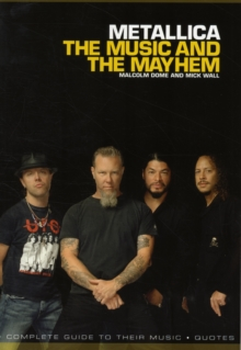 Metallica: The Music and The Mayhem, Paperback / softback Book