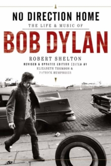 No Direction Home : The Life and Music of Bob Dylan, Hardback Book