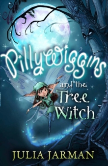 Pillywiggins and the Tree Witch, Paperback Book