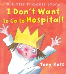 I Don't Want to Go to Hospital!, Paperback Book